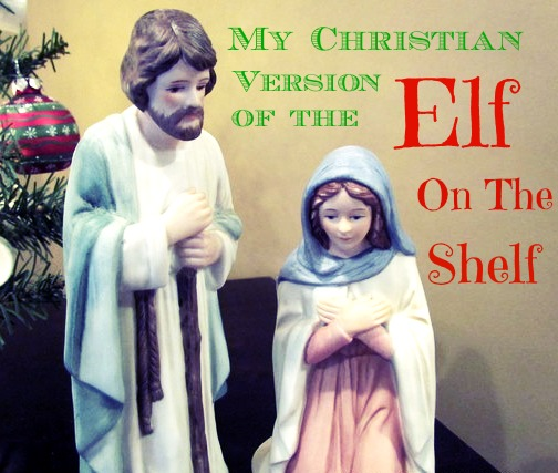 My Christian version of Elf On The Shelf