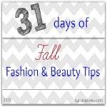 31 Days of Fall Fashion & Beauty Tips 1