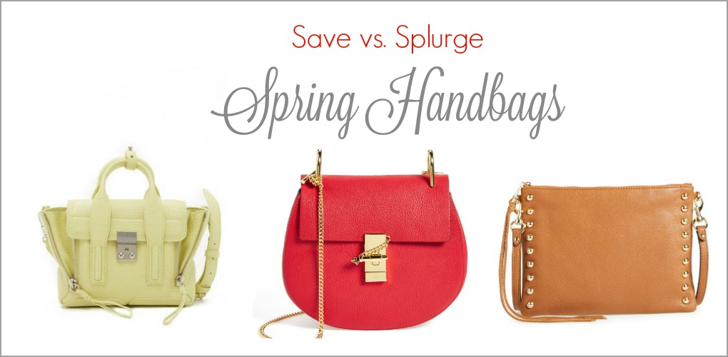 Spring Handbags -Save vs. Splurge
