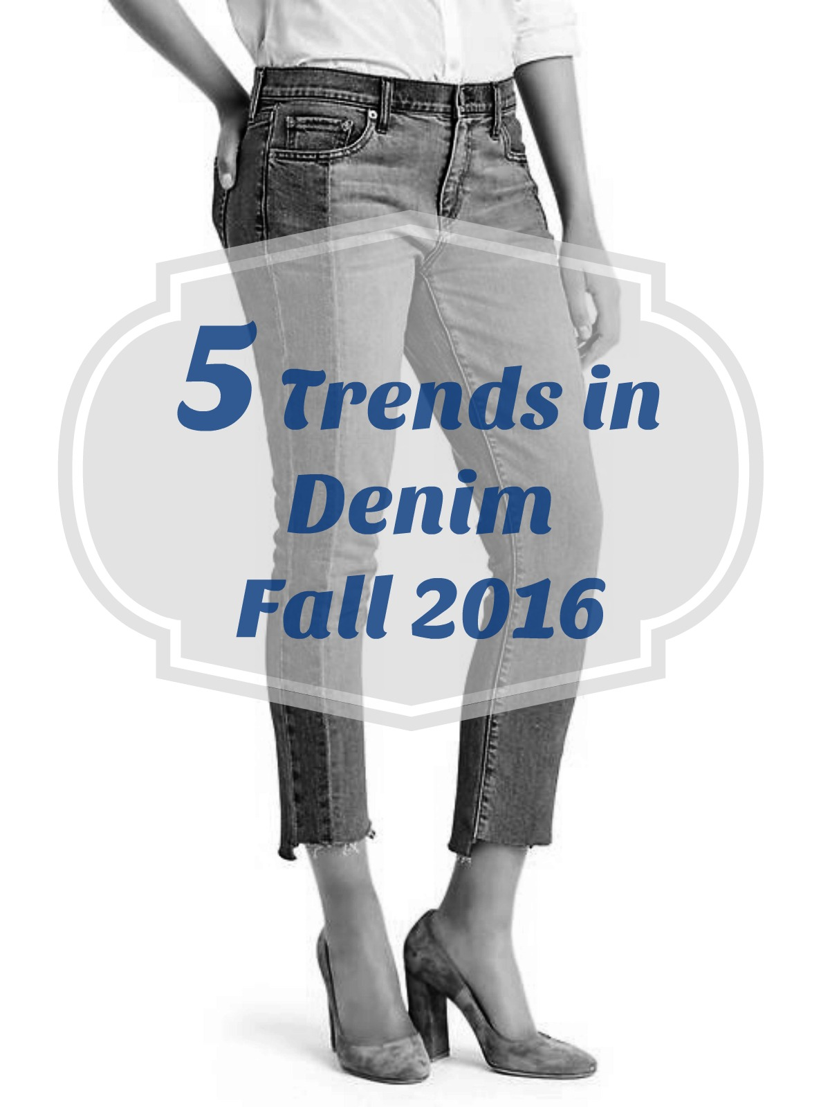 5 Denim Trends: Fall 2016