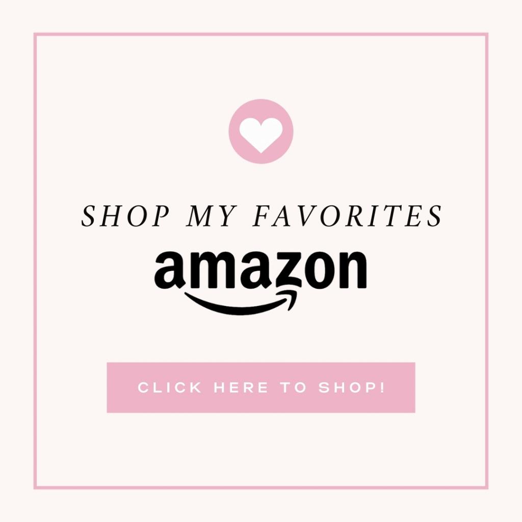 Shop my Amazon favorites!
